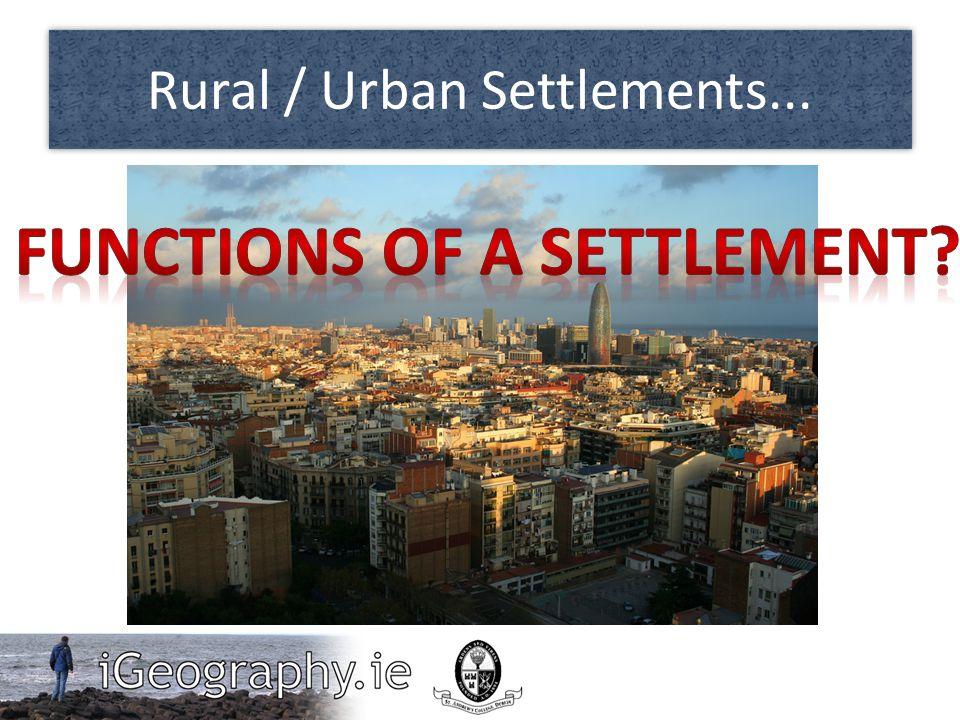 Rural / Urban Settlements...