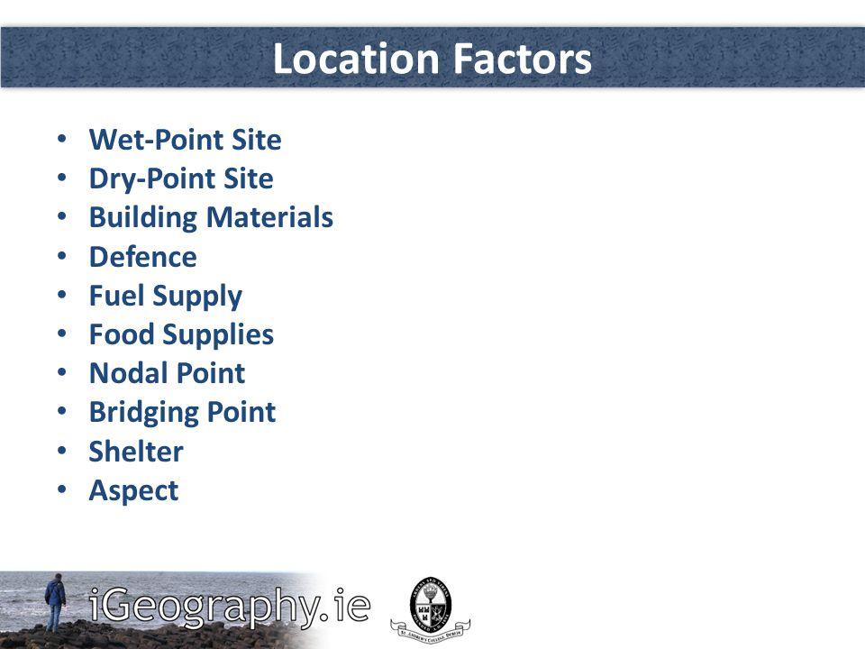 Location Factors Wet-Point Site Dry-Point Site Building Materials