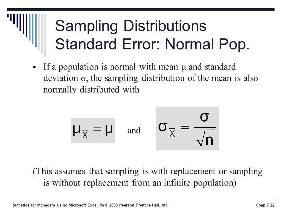 Sampling Distributions Standard Error: Normal Pop.