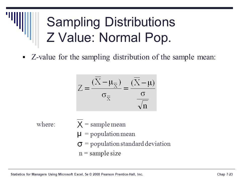 Sampling Distributions Z Value: Normal Pop.