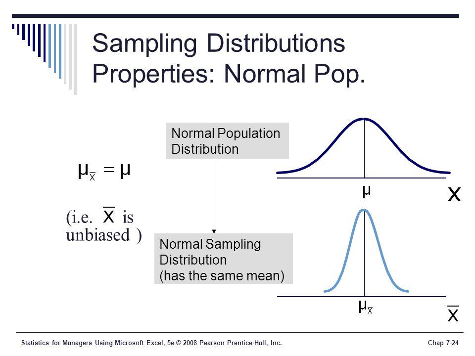 Sampling Distributions Properties: Normal Pop.