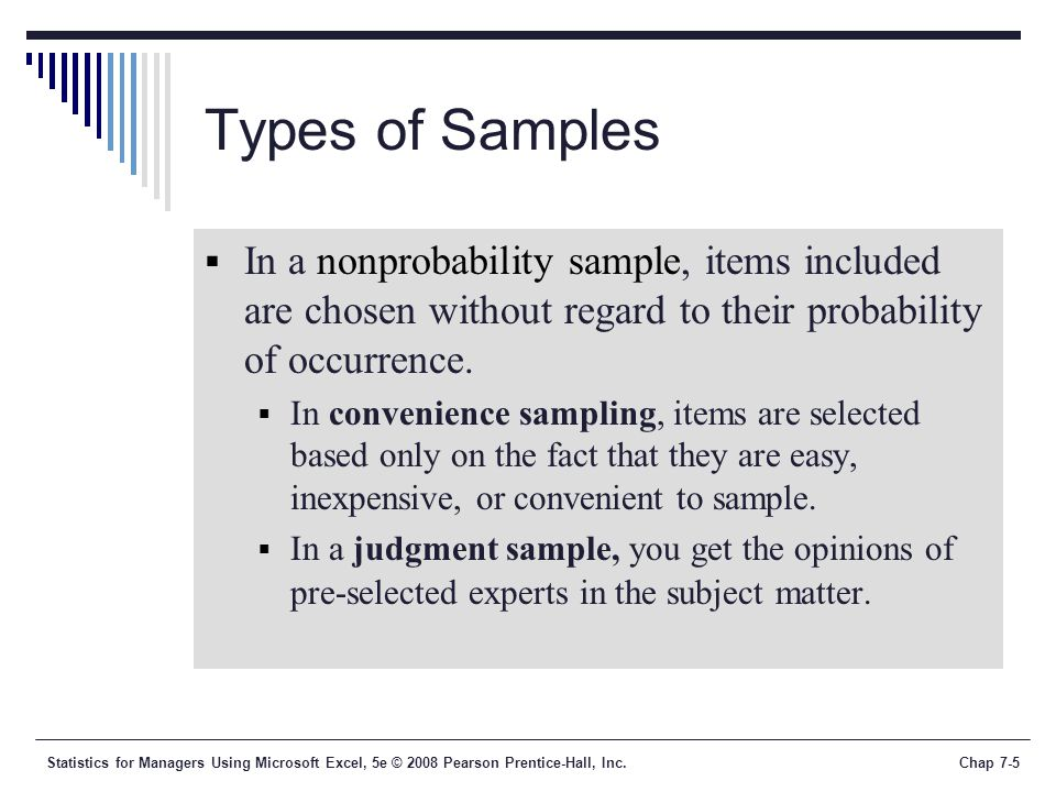 Types of Samples In a nonprobability sample, items included are chosen without regard to their probability of occurrence.