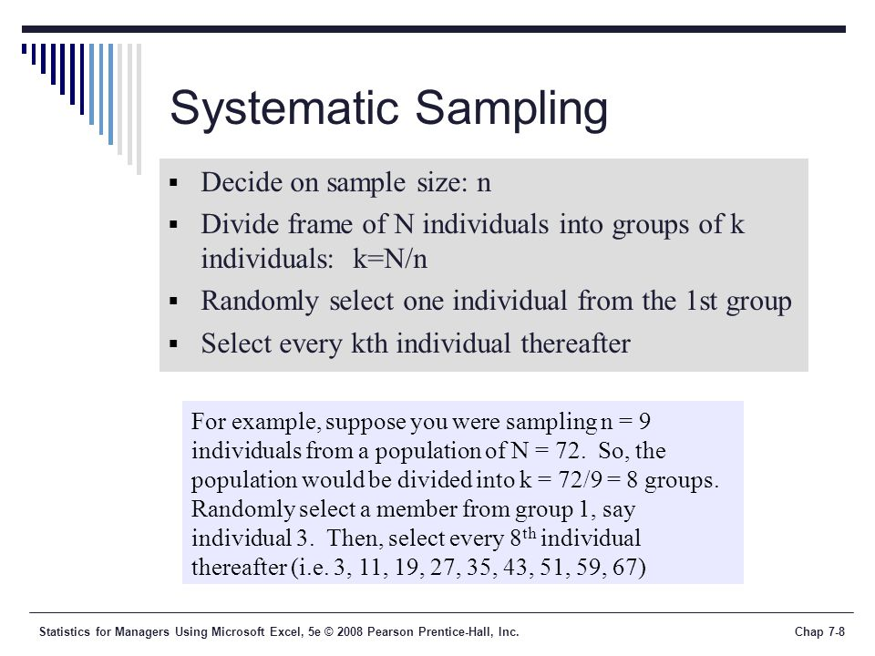 Systematic Sampling Decide on sample size: n