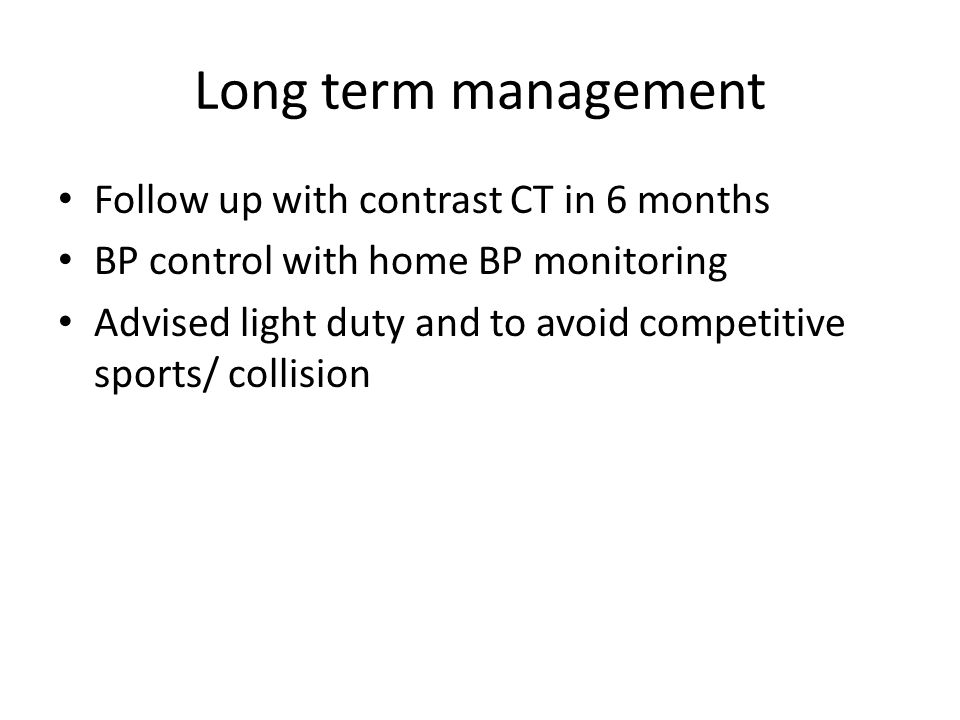 Long term management Follow up with contrast CT in 6 months