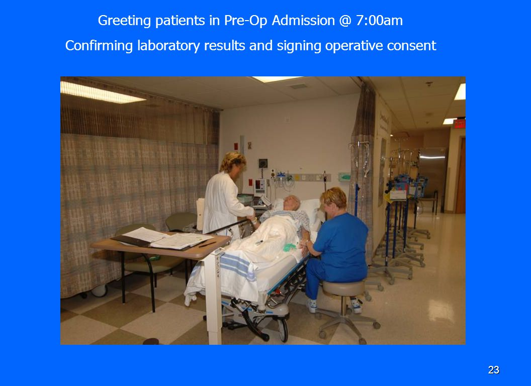 Greeting patients in Pre-Op Admission @ 7:00am