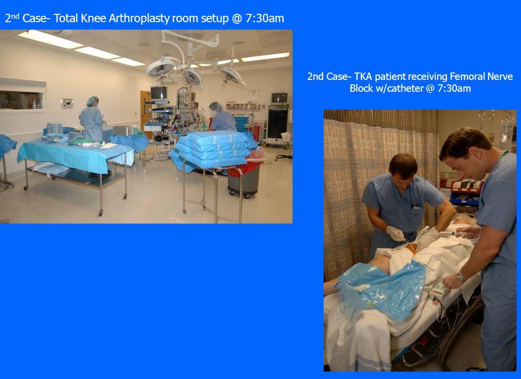 2nd Case- Total Knee Arthroplasty room setup @ 7:30am