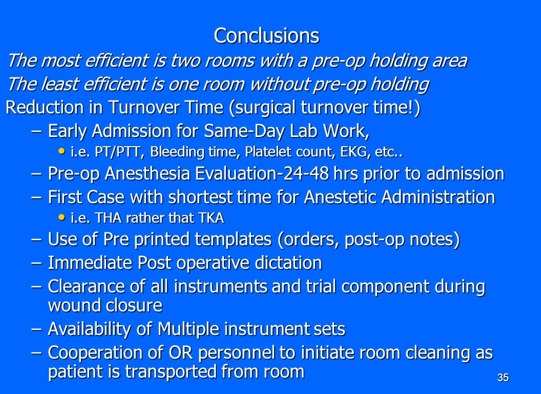 Conclusions The most efficient is two rooms with a pre-op holding area