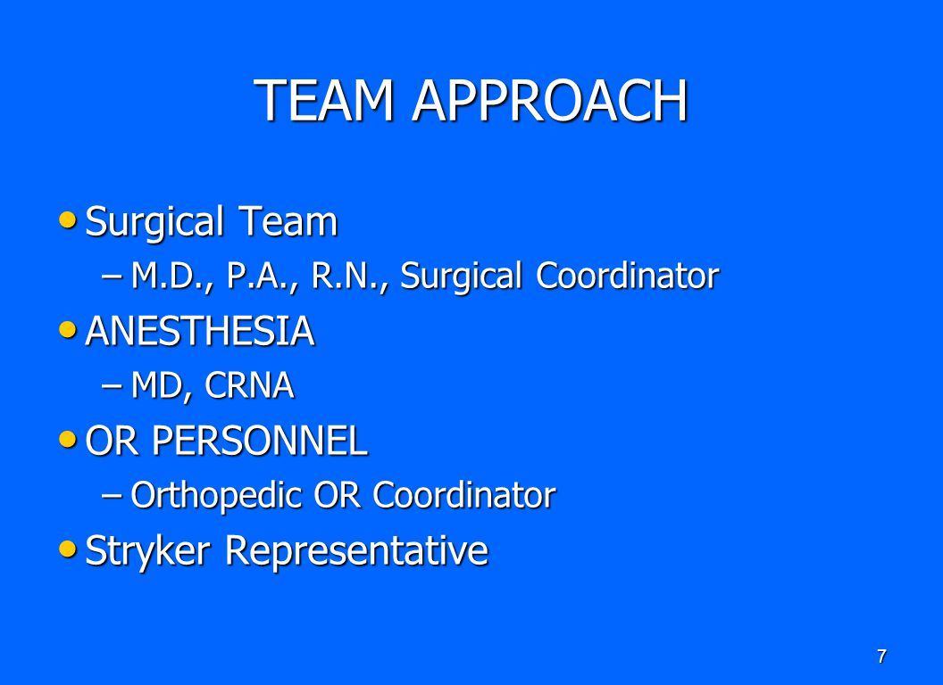 TEAM APPROACH Surgical Team ANESTHESIA OR PERSONNEL