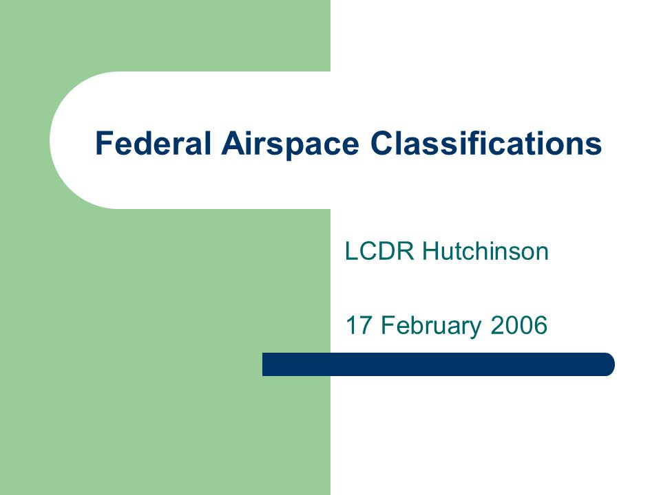 Federal Airspace Classifications