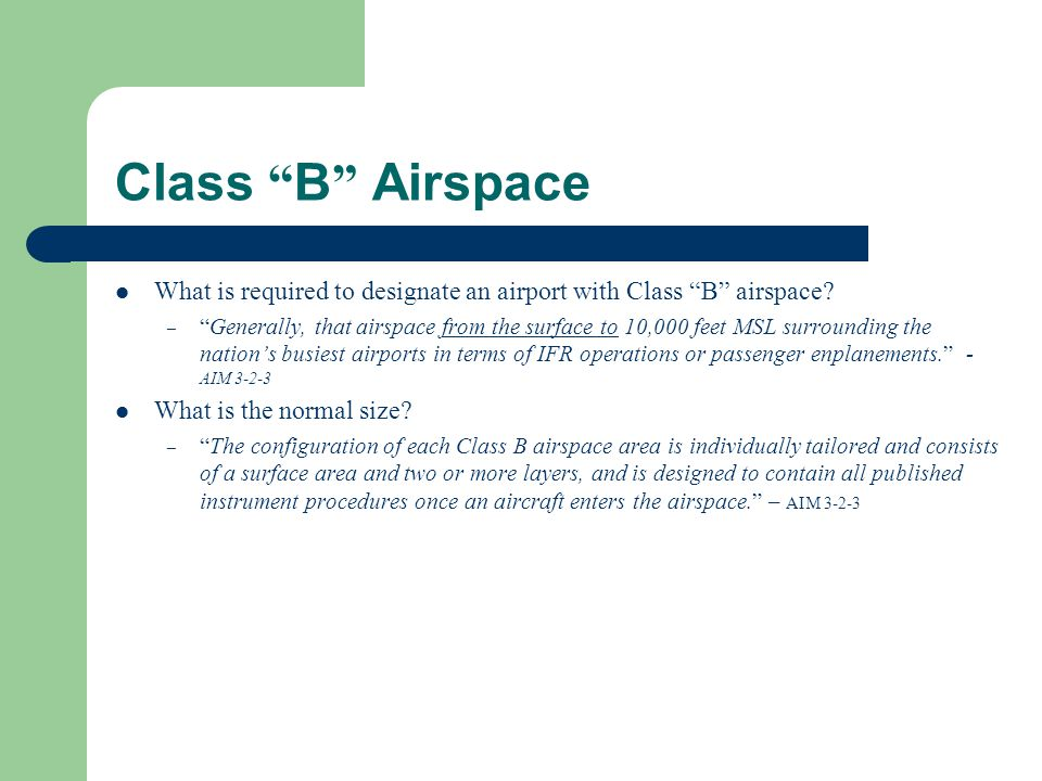 Class B Airspace What is required to designate an airport with Class B airspace