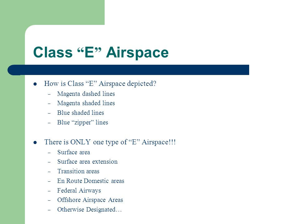 Class E Airspace How is Class E Airspace depicted