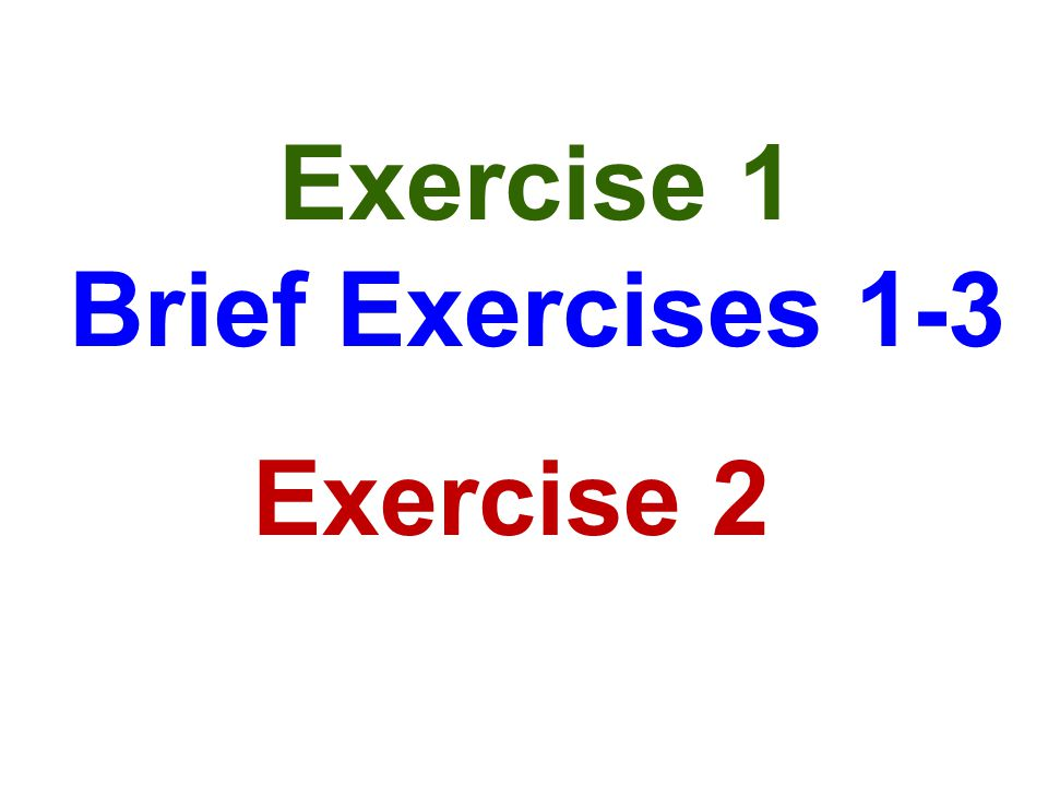 Exercise 1 Brief Exercises 1-3