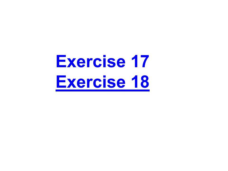 Exercise 17 Exercise 18