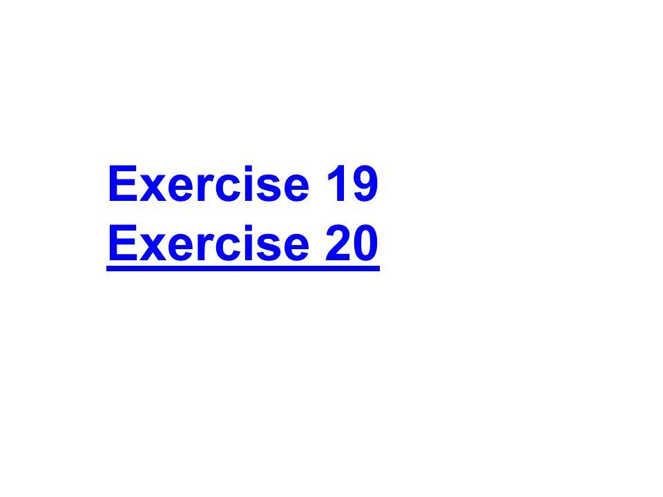 Exercise 19 Exercise 20