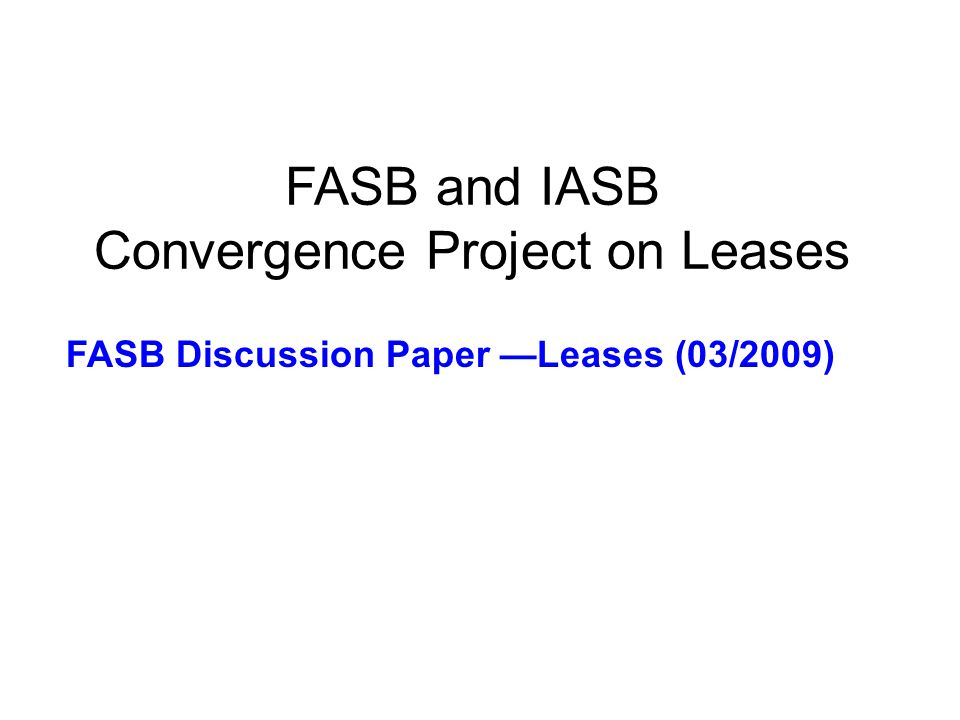 FASB and IASB Convergence Project on Leases