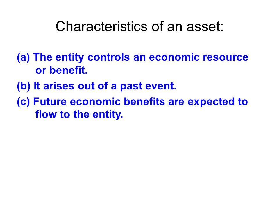 Characteristics of an asset:
