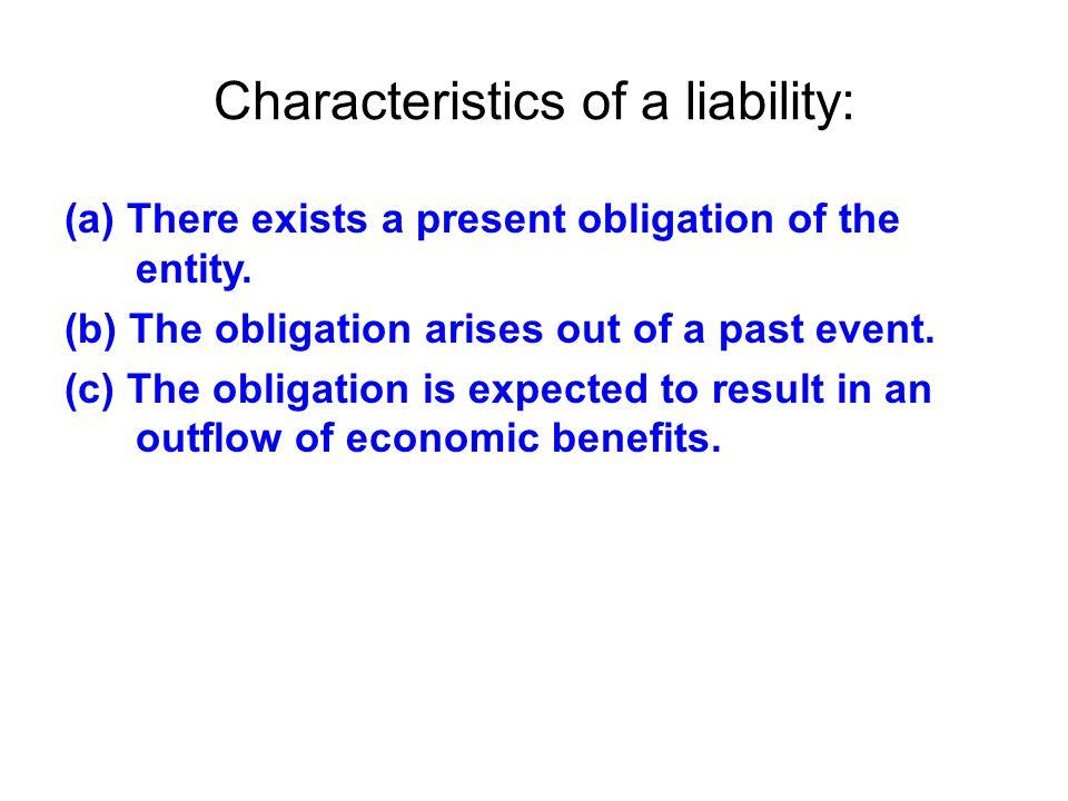 Characteristics of a liability: