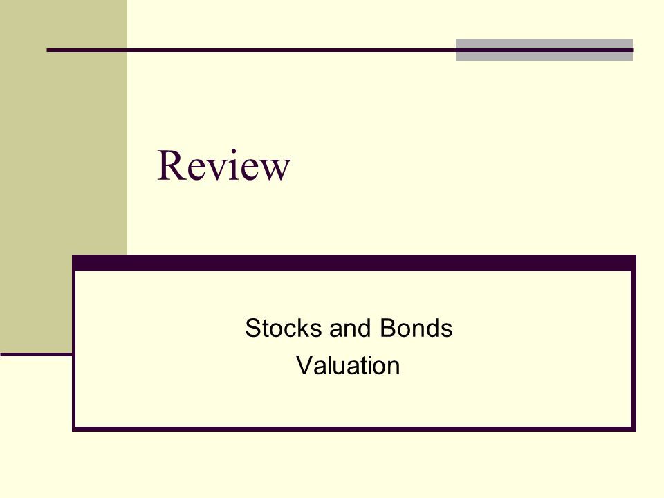Stocks and Bonds Valuation