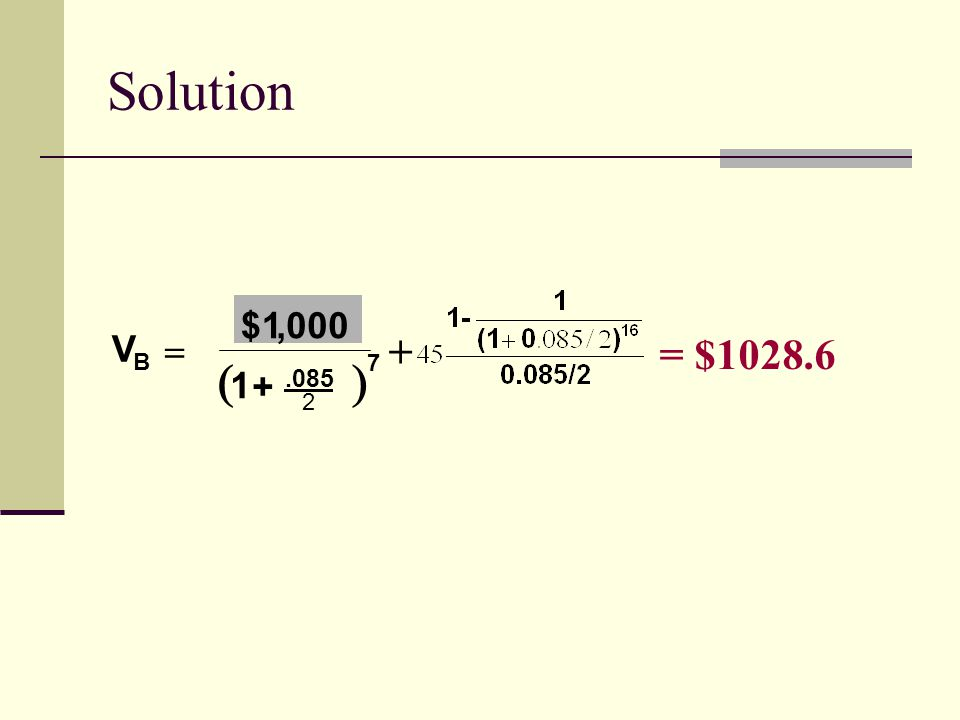 Solution $1 , 000 V  + = $1028.6 B   7 1 + .085 2