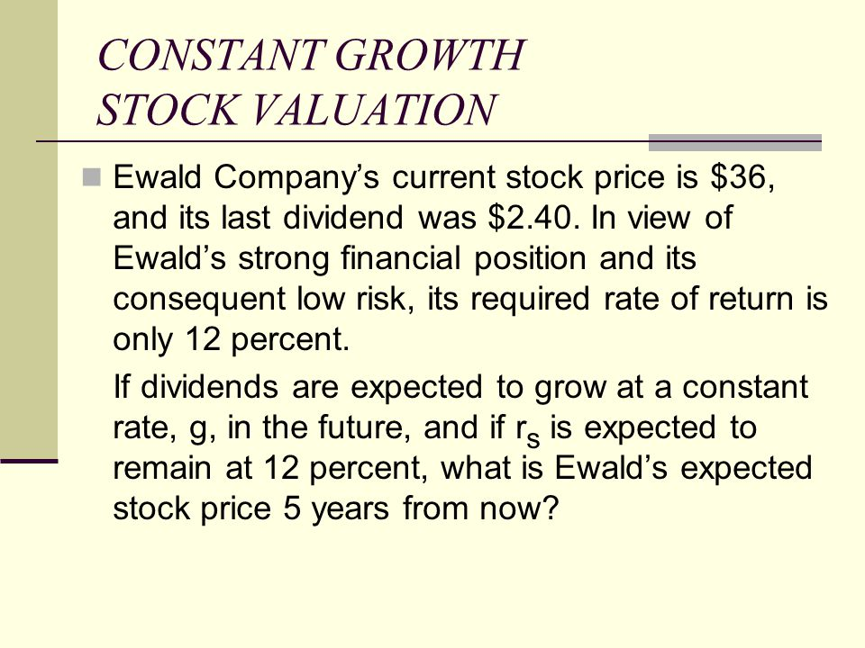CONSTANT GROWTH STOCK VALUATION