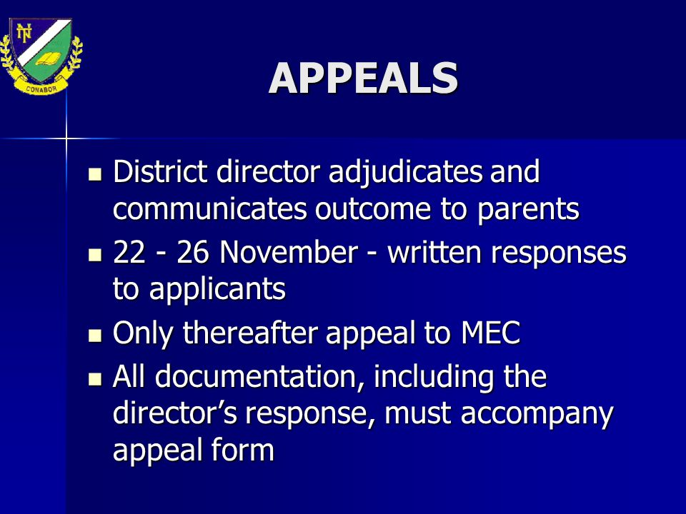 APPEALS District director adjudicates and communicates outcome to parents. 22 - 26 November - written responses to applicants.