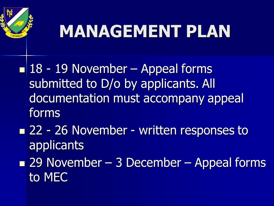 MANAGEMENT PLAN 18 - 19 November – Appeal forms submitted to D/o by applicants. All documentation must accompany appeal forms.