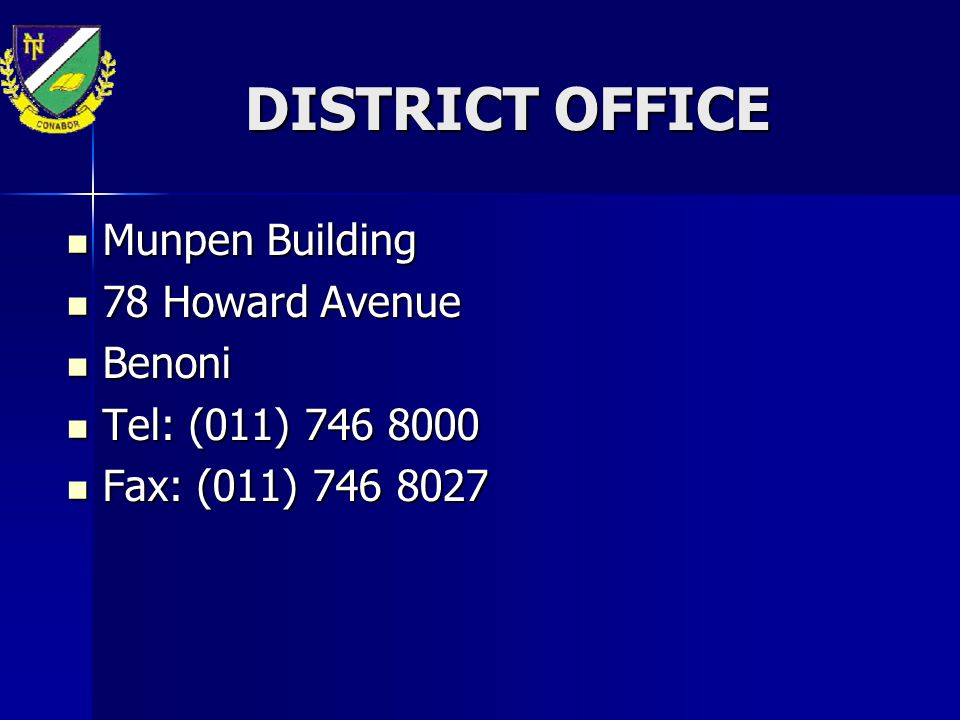 DISTRICT OFFICE Munpen Building 78 Howard Avenue Benoni