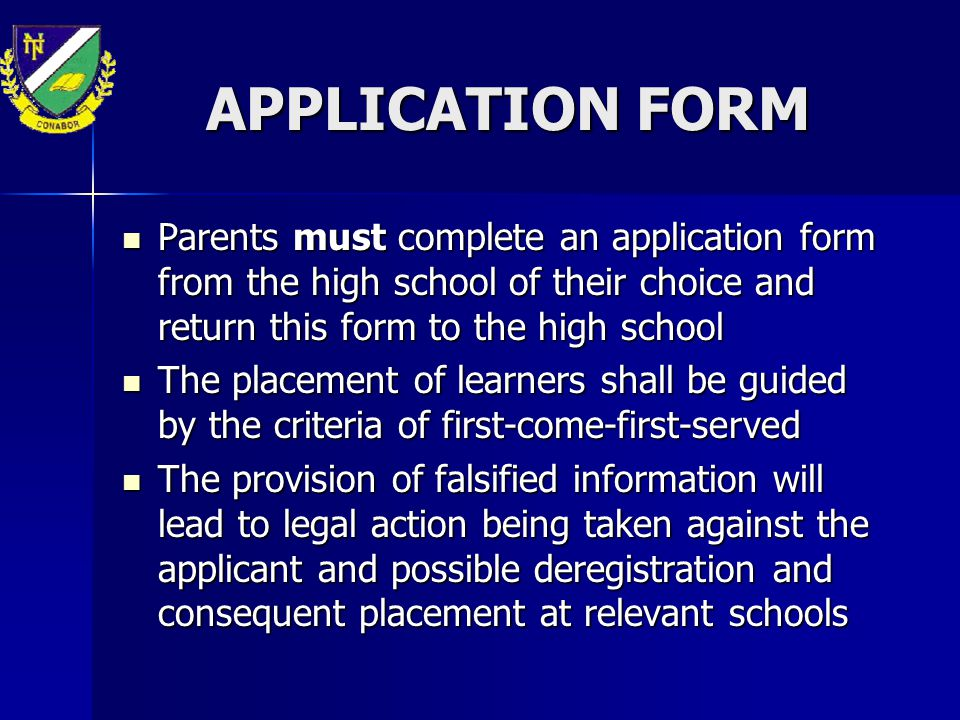APPLICATION FORM Parents must complete an application form from the high school of their choice and return this form to the high school.