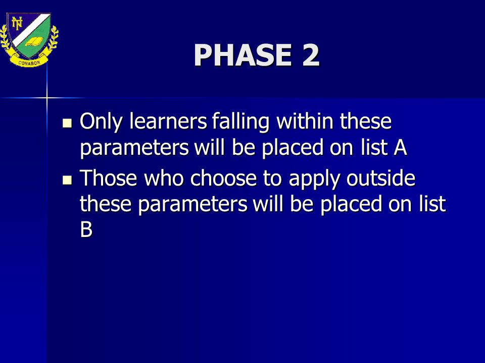 PHASE 2 Only learners falling within these parameters will be placed on list A.