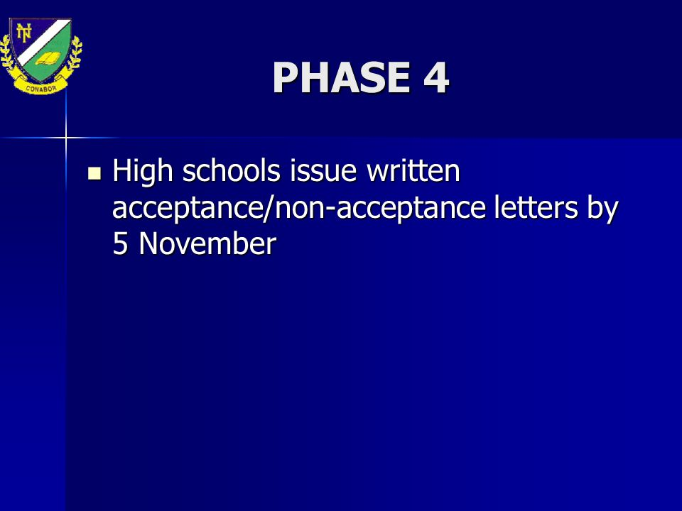 PHASE 4 High schools issue written acceptance/non-acceptance letters by 5 November