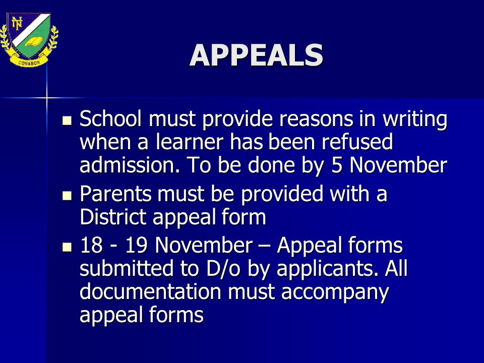 APPEALS School must provide reasons in writing when a learner has been refused admission. To be done by 5 November.