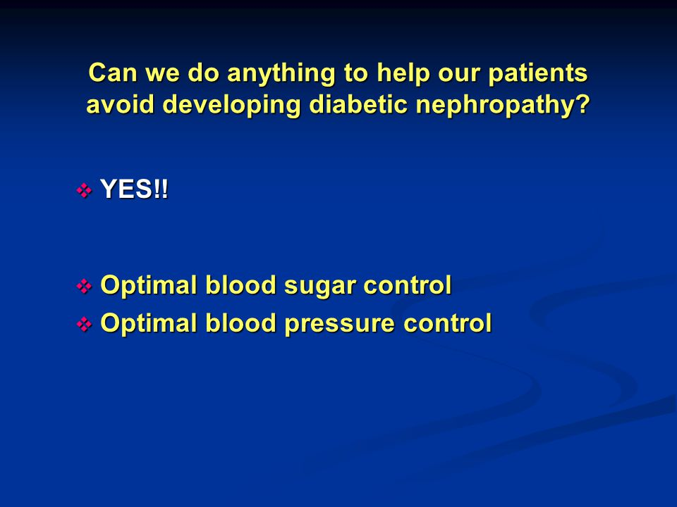 Can we do anything to help our patients avoid developing diabetic nephropathy