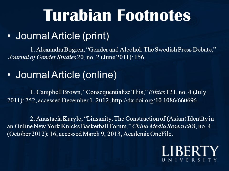 Turabian Footnotes Journal Article (print) Journal Article (online)