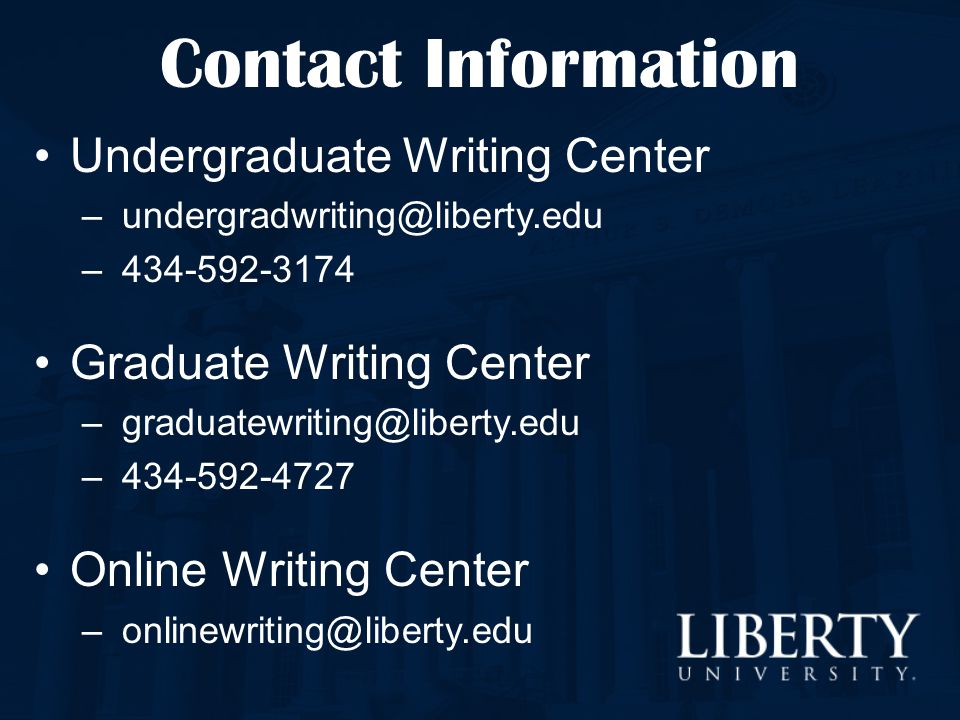 Contact Information Undergraduate Writing Center. undergradwriting@liberty.edu. 434-592-3174. Graduate Writing Center.
