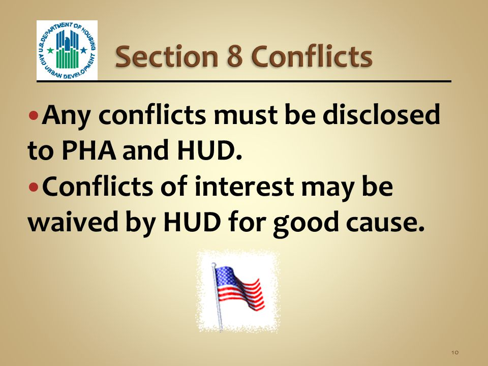 Section 8 Conflicts Any conflicts must be disclosed to PHA and HUD.