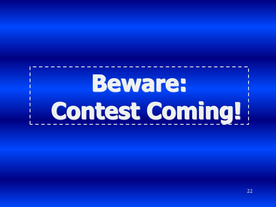 Beware: Contest Coming!