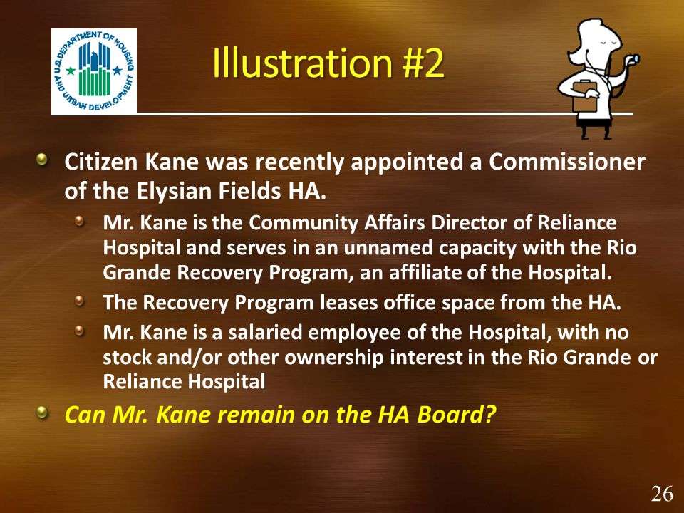 Illustration #2 Citizen Kane was recently appointed a Commissioner of the Elysian Fields HA.