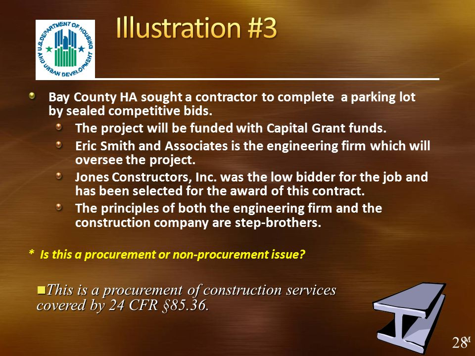 Illustration #3 Bay County HA sought a contractor to complete a parking lot by sealed competitive bids.