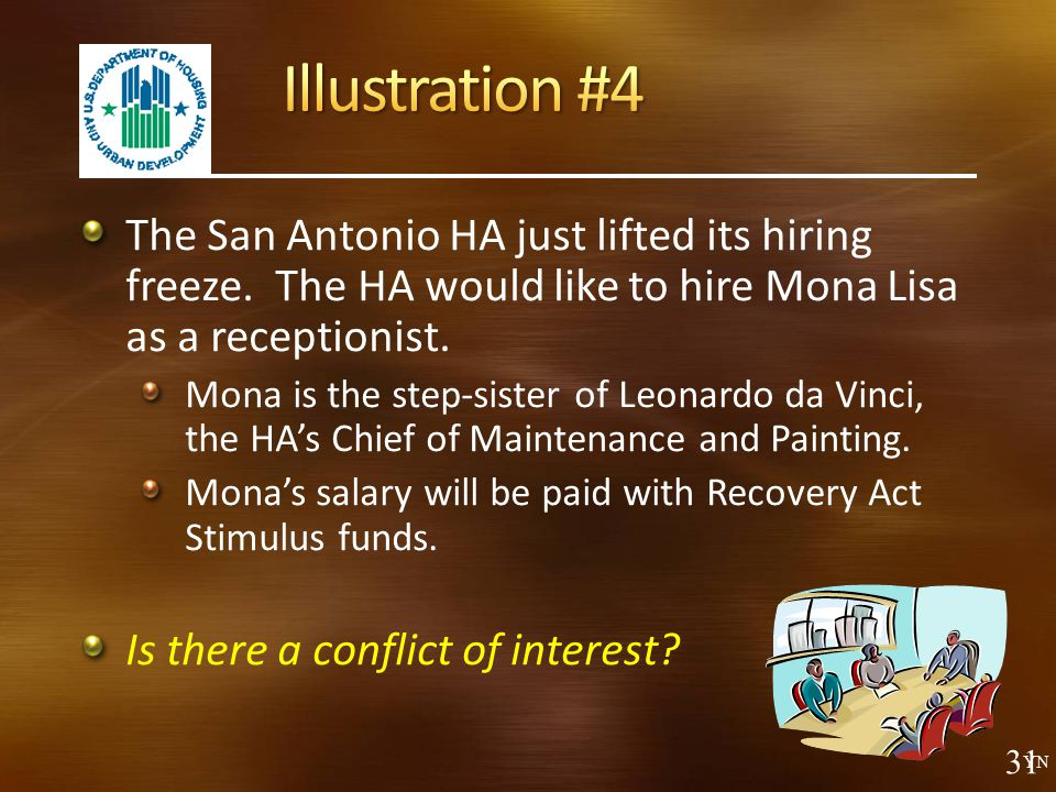 Illustration #4 The San Antonio HA just lifted its hiring freeze. The HA would like to hire Mona Lisa as a receptionist.