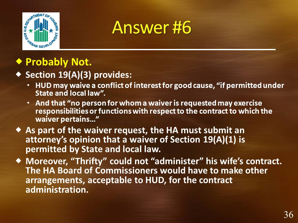 Answer #6 Probably Not. Section 19(A)(3) provides: