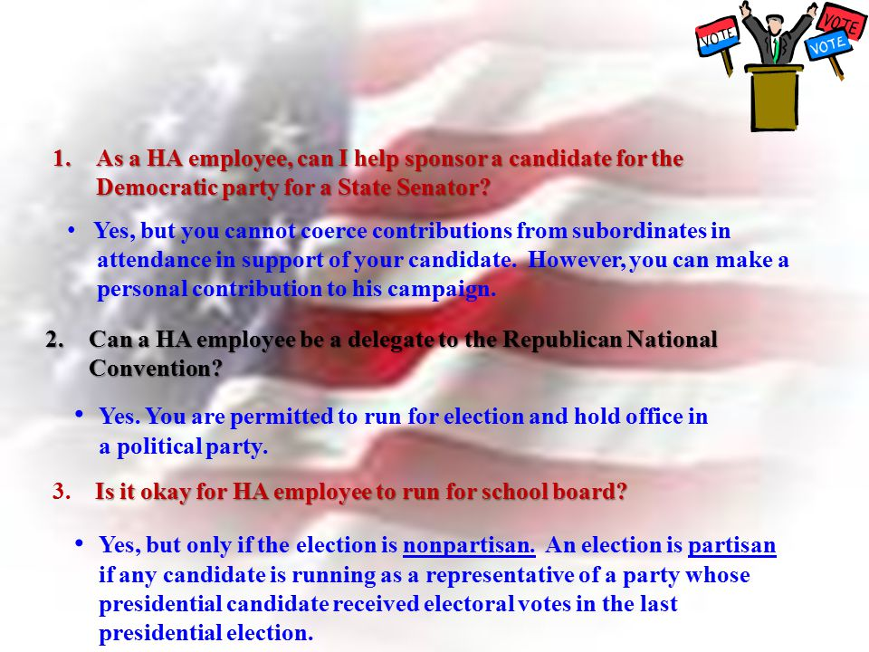 Illustration #13 As a HA employee, can I help sponsor a candidate for the Democratic party for a State Senator