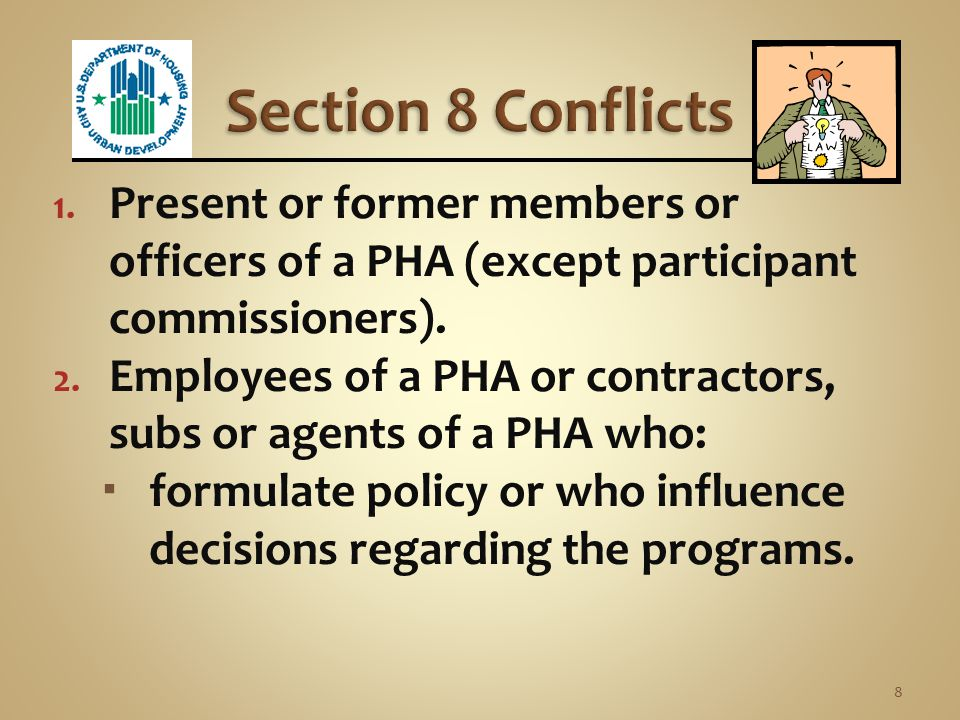 Section 8 Conflicts Present or former members or officers of a PHA (except participant commissioners).