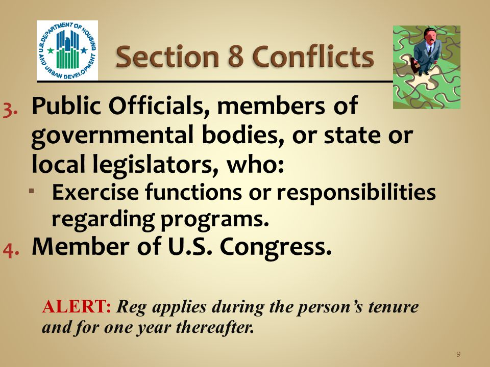Section 8 Conflicts Public Officials, members of governmental bodies, or state or local legislators, who: