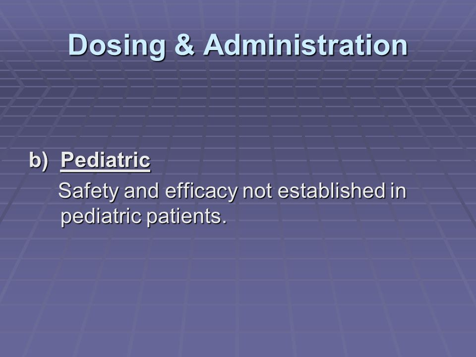 Dosing & Administration