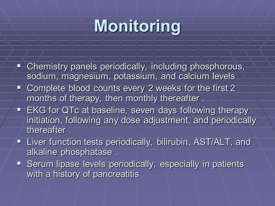 Monitoring Chemistry panels periodically, including phosphorous, sodium, magnesium, potassium, and calcium levels.