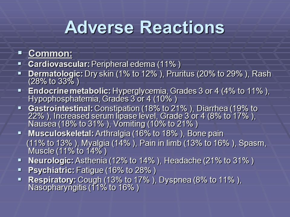 Adverse Reactions Common: Cardiovascular: Peripheral edema (11% )