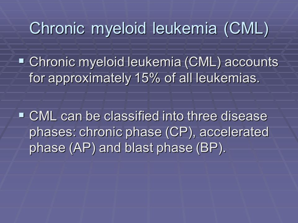 Chronic myeloid leukemia (CML)