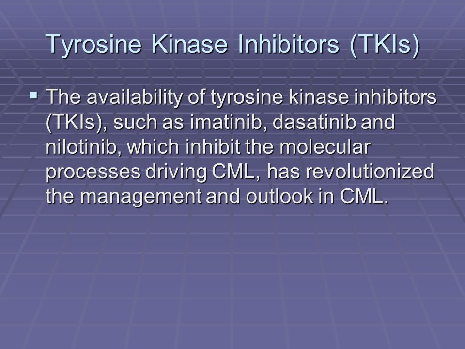 Tyrosine Kinase Inhibitors (TKIs)