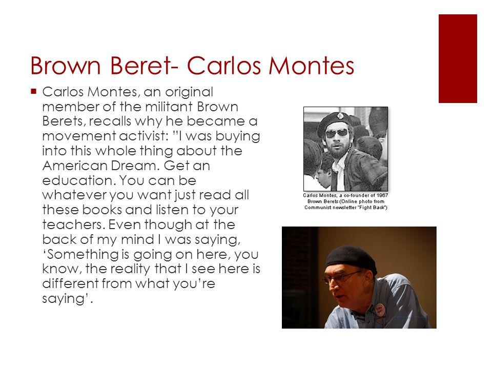 Brown Beret- Carlos Montes