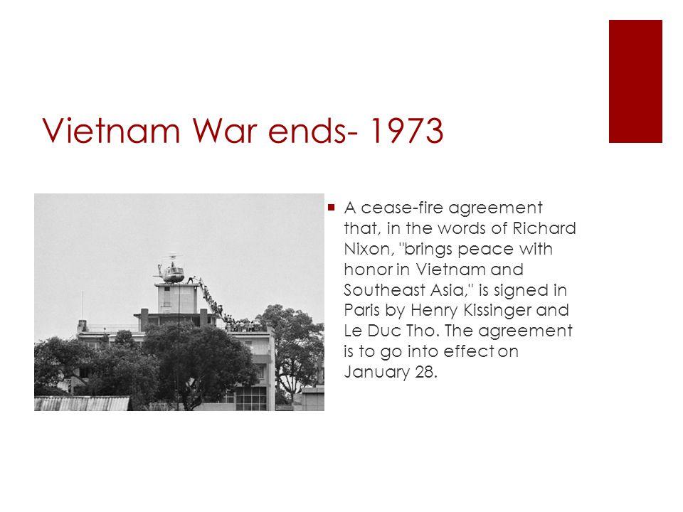Vietnam War ends- 1973